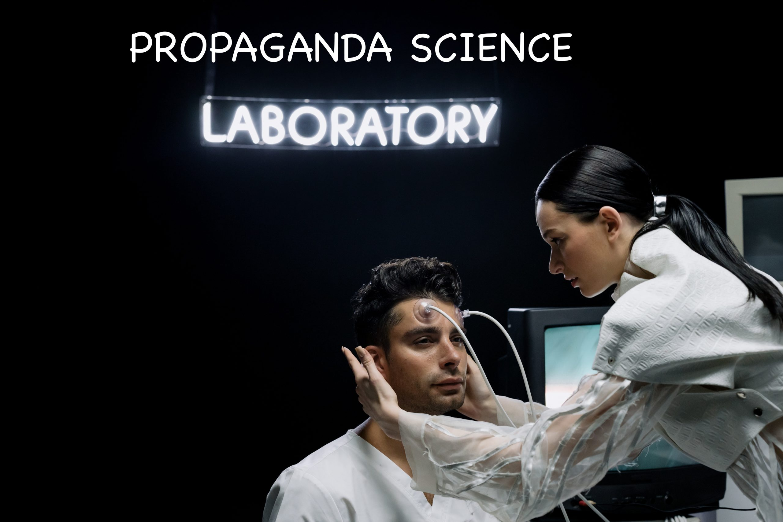 THE SCIENCE OF PROPAGANDA TAKES OVER TRADITIONAL SCIENCE!
